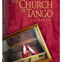 The Church of Tango: a Memoir