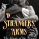 """In Strangers' Arms: The magic of the Tango"""