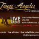 Tango Angeles--English-speaking internet tango radio from Hollywood, CA