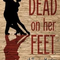 Dead on Her Feet: A Tango Mystery